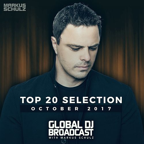 Global DJ Broadcast - Top 20 October 2017 by Various Artists