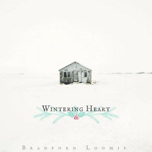 Wintering Heart by Bradford Loomis