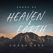 Songs of Heaven and Earth (Live) by Corey Voss