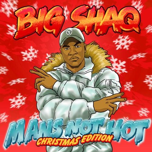 Man's Not Hot (Christmas Edition) by Big Shaq