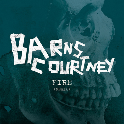 Fire (Remix) by Barns Courtney