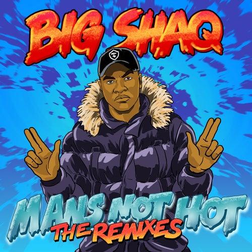 Man's Not Hot (The Remixes) by Big Shaq