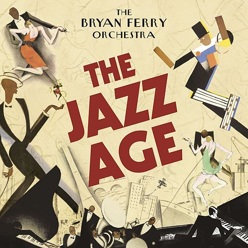 The Jazz Age van Bryan Ferry