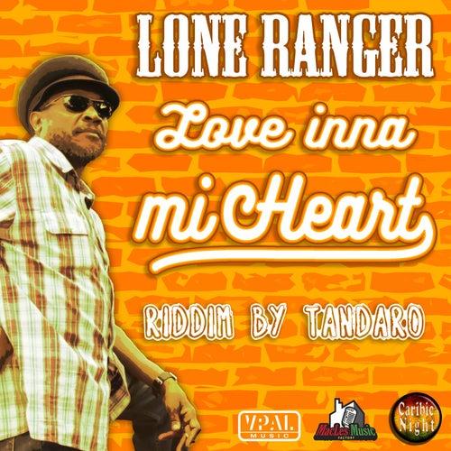Love inna Mi Heart von Lone Ranger