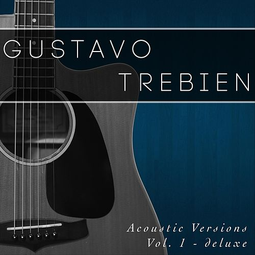 Acoustic Versions, Vol. 1: Deluxe de Gustavo Trebien