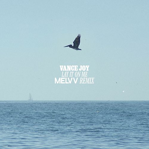 Lay It On Me (Melvv Remix) de Vance Joy