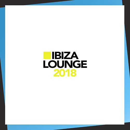 Ibiza Lounge 2018 - EP by Ibiza Lounge