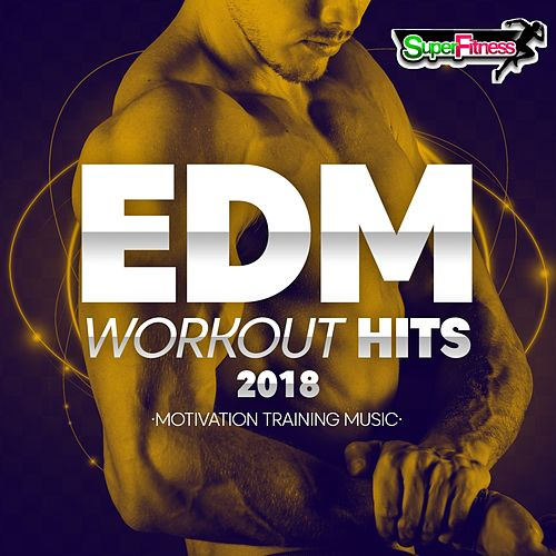 EDM Workout Hits 2018: Motivation Training Music - EP de Various Artists