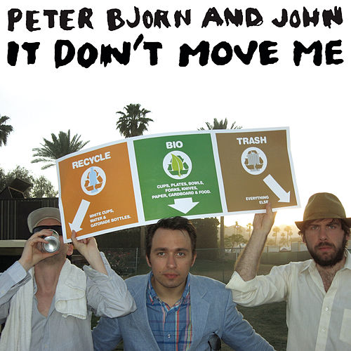 It Don't Move Me by Peter Bjorn and John