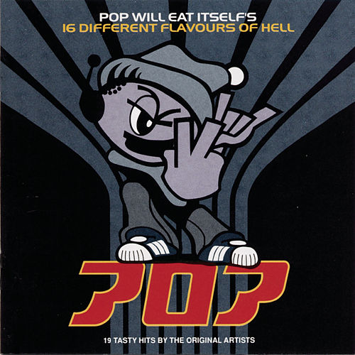 16 Different Flavours Of Hell by Pop Will Eat Itself