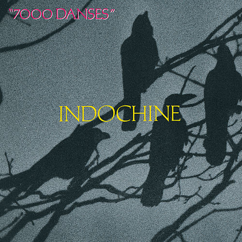 7000 Danses by Indochine