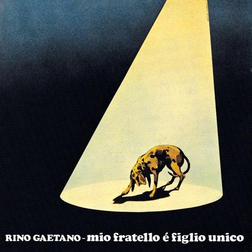 Mio Fratello E' Figlio Unico by Rino Gaetano