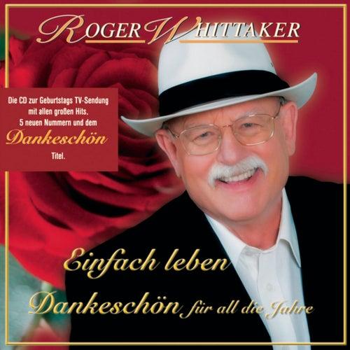 Einfach leben - Best Of - Dankeschön für all die Jahre by Roger Whittaker