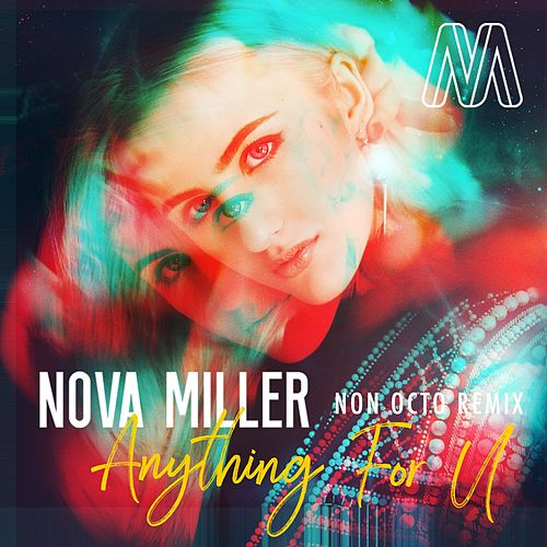 Anything for U (Non Octo Remix) by Nova Miller