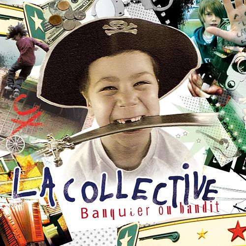 Banquier ou bandit by The Collective