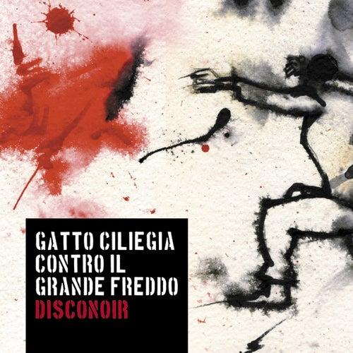 Disconoir von Gatto Ciliegia Contro Il Grande Freddo