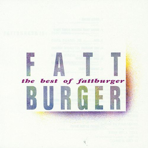Best Of Fattburger by Fattburger