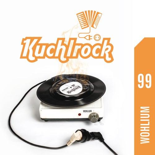 Wohlium 99 von Kuchlrock