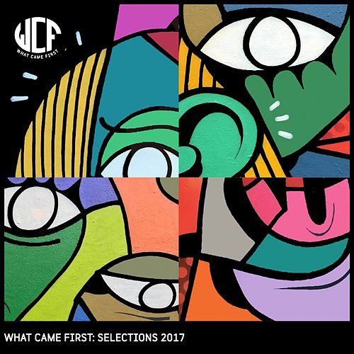 What Came First: Selections 2017 - EP de Various Artists