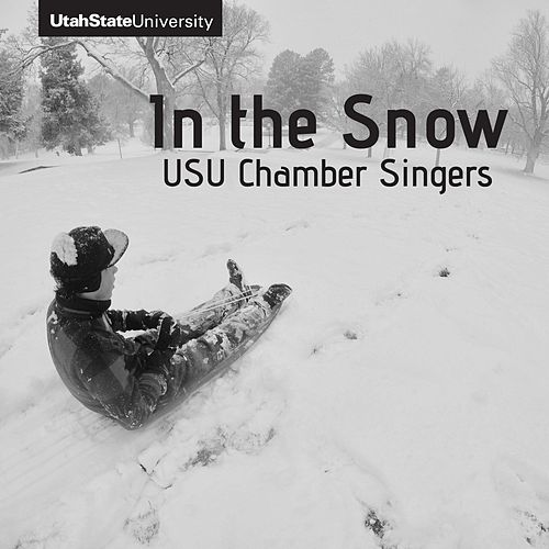 In the Snow by Utah State University Chamber Singers