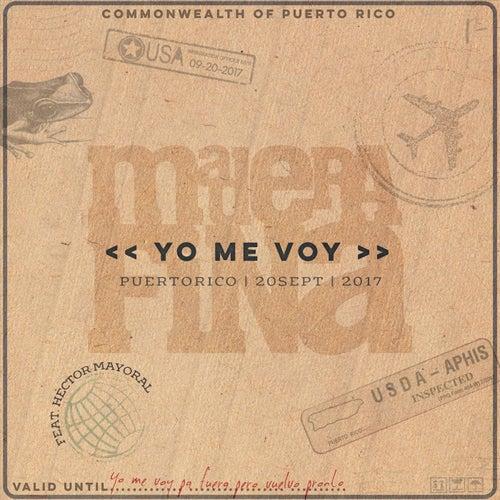 Yo Me Voy (feat. Hector Mayoral) de Madera Fina
