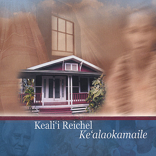 Ke'alaokamaile by Keali`i Reichel