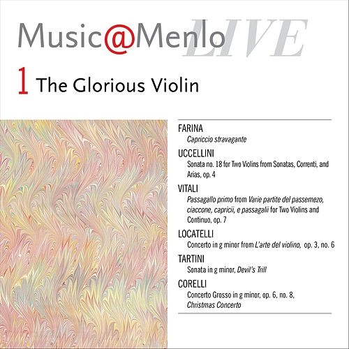 Music@Menlo LIVE, The Glorious Violin, Vol. 1 by Various Artists
