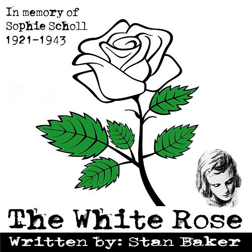 The White Rose by Stan Baker
