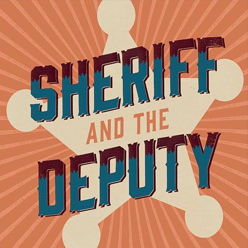 Sheriff and the Deputy de Sheriff and the Deputy