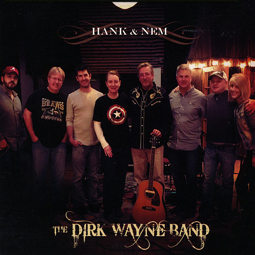 Hank & Nem by The Dirk Wayne Band