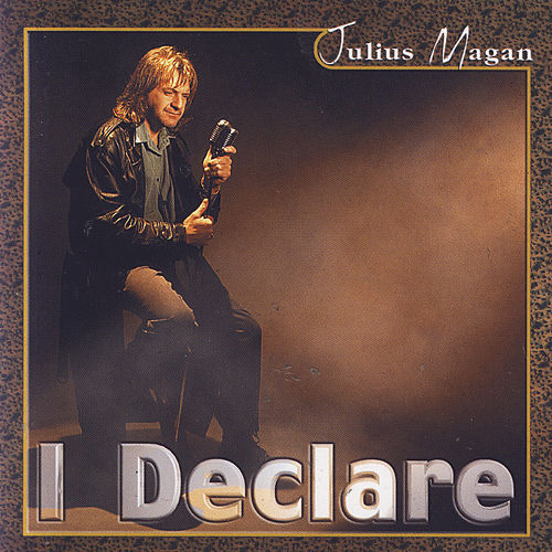 I Declare by Julius Magan