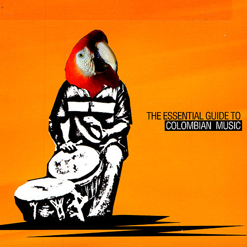 The Essential Guide To Colombian Music de Various Artists
