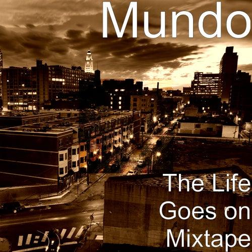 The Life Goes on Mixtape de Mundo