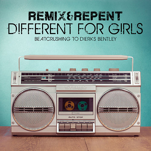 Different For Girls – Beatcrushing to Dierks Bentley di Remix (1)