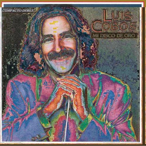 Mi Disco de Oro (Remasterizado) by Luis Cobos