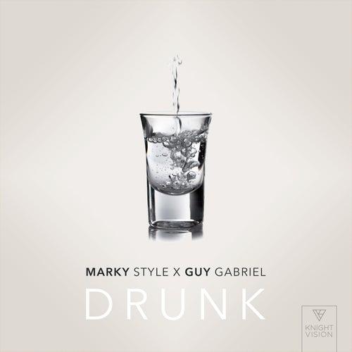 Drunk von Marky Style & Guy Gabriel