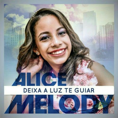 Deixa a Luz Te Guiar von Alice Melody