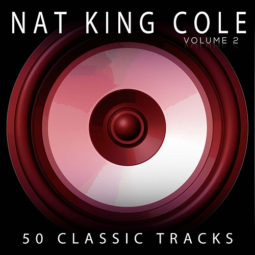 50 Classic Tracks Vol 2 de Nat King Cole