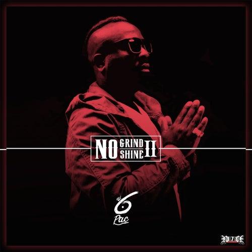 No Grind No Shine 2 von DJ 6 Pac