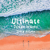 Ultimate Ocean Waves Sleep Helper by Ocean Waves Sleep Aid
