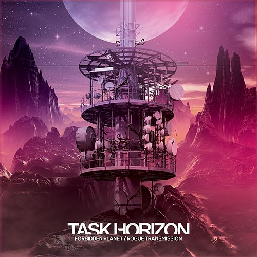 Forbidden Planet & Rogue Transmission (Original) by Task Horizon