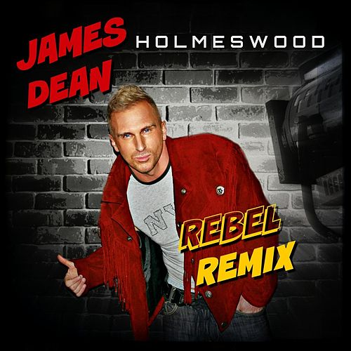 James Dean (Rebel Remix) von Holmeswood