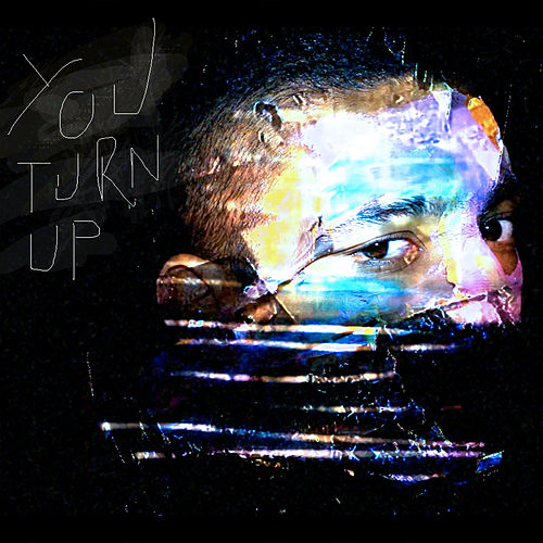You Turn Up by Fae