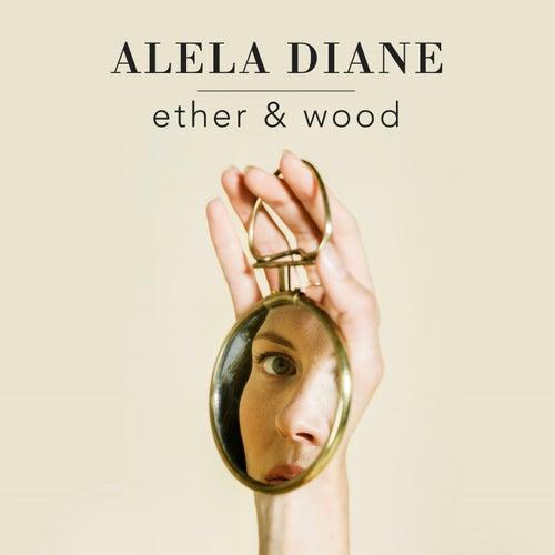 Ether & Wood de Alela Diane