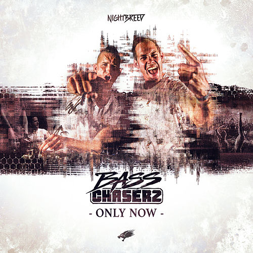 Only now by Bass Chaserz