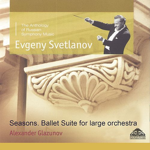 Glazunov: The Seasons & Ballet Suite for Large Orchestra de Evgeny Svetlanov The State Academic Symphony Orchestra