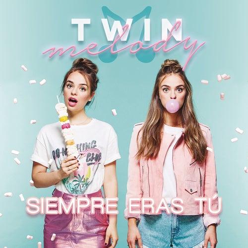 Siempre Eras Tú von Twin Melody
