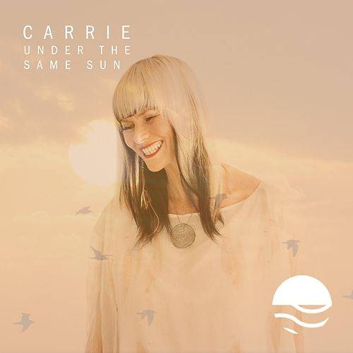 Under the Same Sun de Carrie