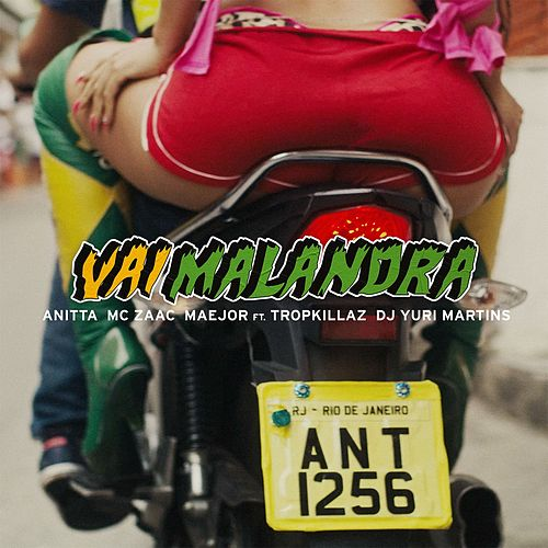Vai malandra by Anitta, MC Zaac & Maejor