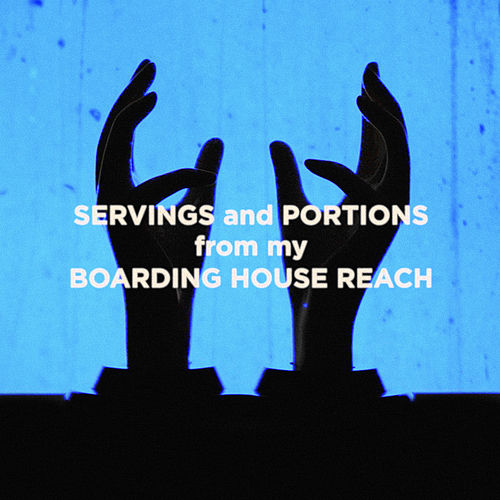 Servings and Portions from my Boarding House Reach by Jack White